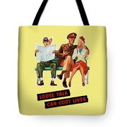 Loose Talk Can Cost Lives - World War Two Tote Bag