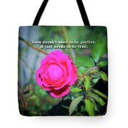 Love Does Not Need To Be Perfect Motivational Quote Tote Bag