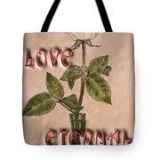 Love Eternal Tote Bag