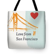 Love From San Francisco- Art By Linda Woods Tote Bag
