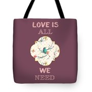 Love Is All We Need Typography Hummingbird And Butterflies Tote Bag