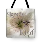 Love Is Kind Tote Bag