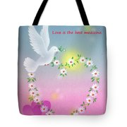 Love Is The Best Medicine Tote Bag