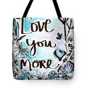 Love You More- Watercolor Art By Linda Woods Tote Bag