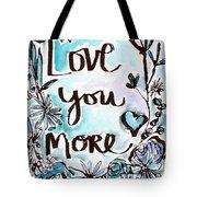 Love You More- Watercolor Art By Linda Woods Tote Bag