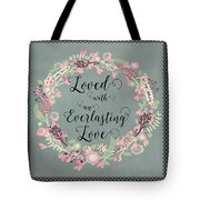 Loved With An Everlasting Love Tote Bag