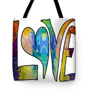 Loving Life Abstract Inspirational Artwork By Omaste Witkowski  Tote Bag