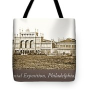 Main Building, Centennial Exposition, 1876, Philadelphia Tote Bag