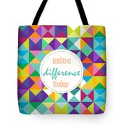 Make A Difference Today Tote Bag