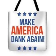 Make America Dank Again- Art By Linda Woods Tote Bag