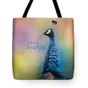 Make Today Beautiful - Peacock Art Tote Bag