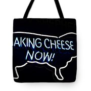 Making Cheese Now Tote Bag