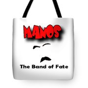 Manos The Band Of Fate Tote Bag