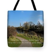 May The Road Rise Before You Tote Bag