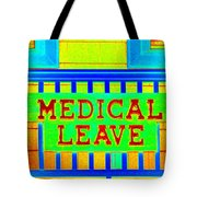 Medical Leave Art Tote Bag
