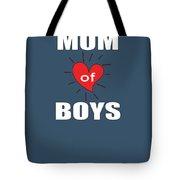 Mom Of Boys Tote Bag