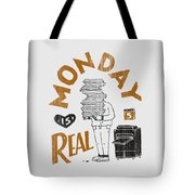 Monday Is Real Tote Bag