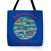 Monterey Neener Tote Bag