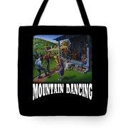 Mountain Dancing T Shirt 2 Tote Bag
