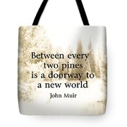 Muir Quote On Sepia  Tote Bag