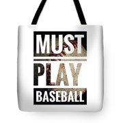 Must Play Baseball Typography Tote Bag