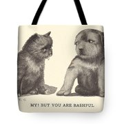 My But You Are Bashful Tote Bag