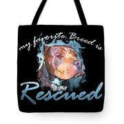 My Favorite Breed Is Rescue Watercolor 2 Tote Bag