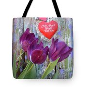 My Heart Sings For You Tote Bag