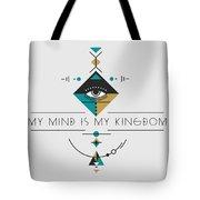 My Kingdom Is My Mind Tote Bag