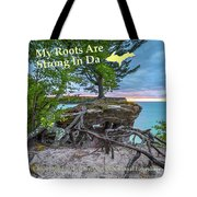 My Roots Are Strong Chapel Rock -6121 Pictured Rocks Michuigan Tote Bag