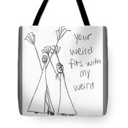 My Weird 1 Tote Bag