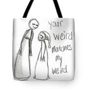 My Weird 2 Tote Bag