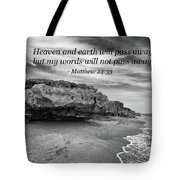 My Words Will Not Pass Away Tote Bag