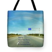 Nature Does Not Hurry Rest Area Tote Bag
