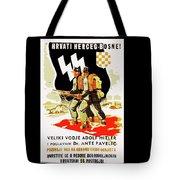 Nazi Allies Anti Soviet Propaganda Poster Circa 1942 Color Added 2016 Tote Bag