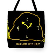 Need Some Cave Time Tote Bag