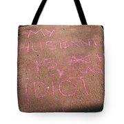 Neighbor's Opinion Of Husband Tote Bag
