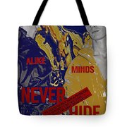 Never Hide Tote Bag