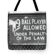 No Ball Playing  Tote Bag