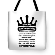 No Competition Tote Bag