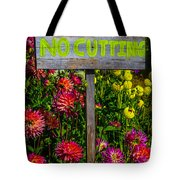 No Cutting Sign In Garden Tote Bag