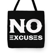 No Excuses - Motivational And Inspirational Quote 2 Tote Bag