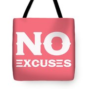 No Excuses - Motivational And Inspirational Quote 3 Tote Bag