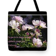No One Is In Charge Of Your Happiness Except You Tote Bag