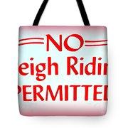 No Sleigh Riding Tote Bag