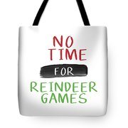 No Time For Reindeer Games- Art By Linda Woods Tote Bag