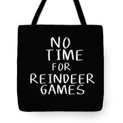 No Time For Reindeer Games Black- Art By Linda Woods Tote Bag by Linda Woods
