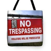 No Trespassing And ... Tote Bag