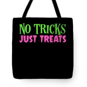 No Tricks Just Treats Halloween Funny Humor Love Candy Kids Or Children Tote Bag