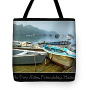 No Two Alike, Friendship, Maine Tote Bag